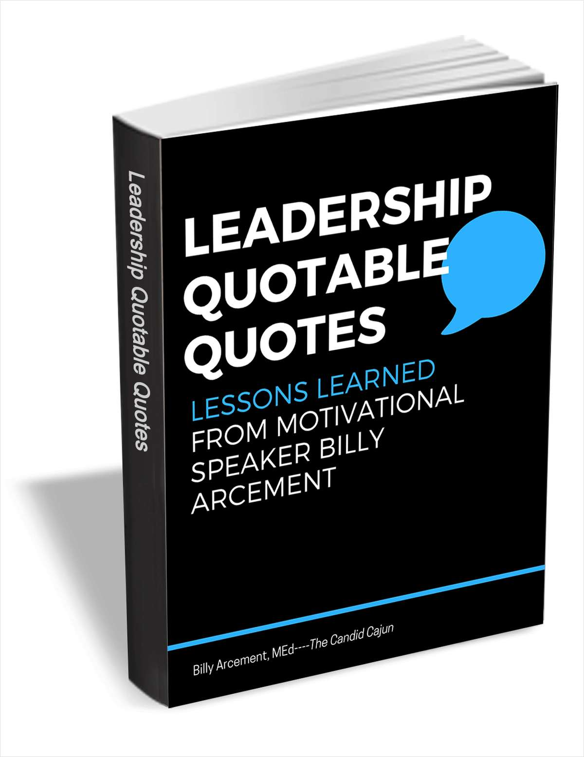 Leadership Quotable Quotes - Lessons Learned from Motivational Speaker Billy Arcement