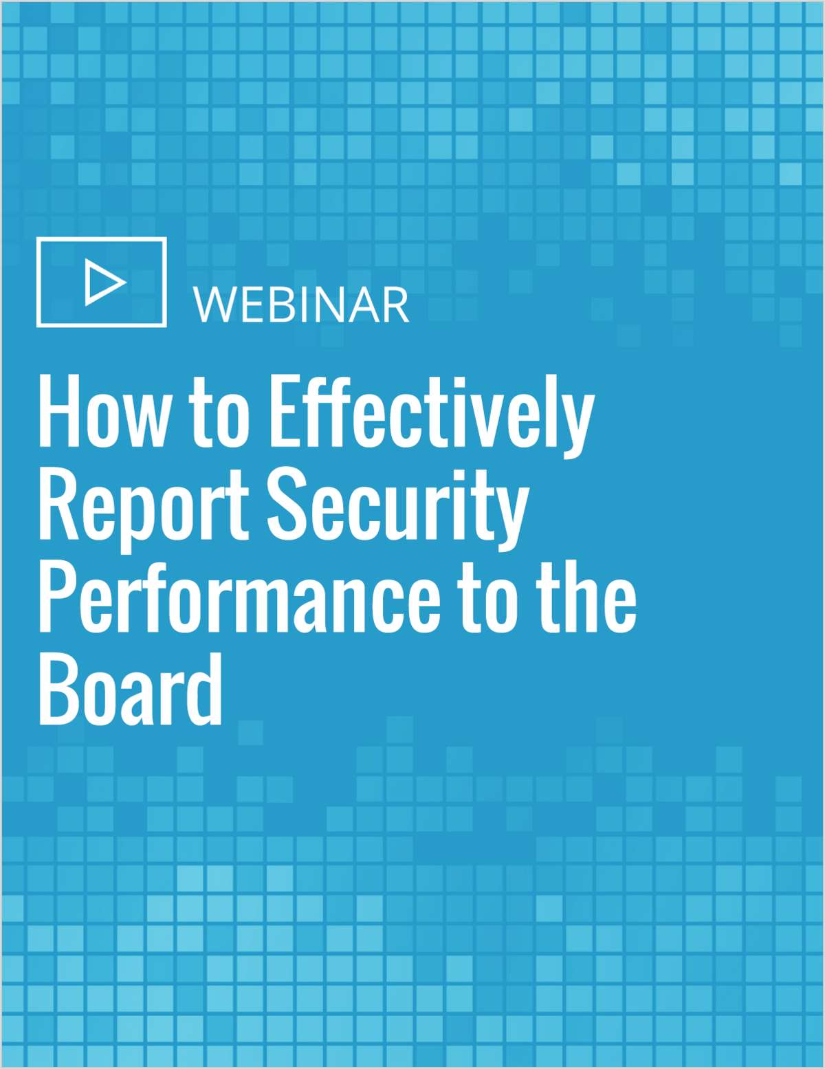 How to Effectively Report Security Performance to the Board