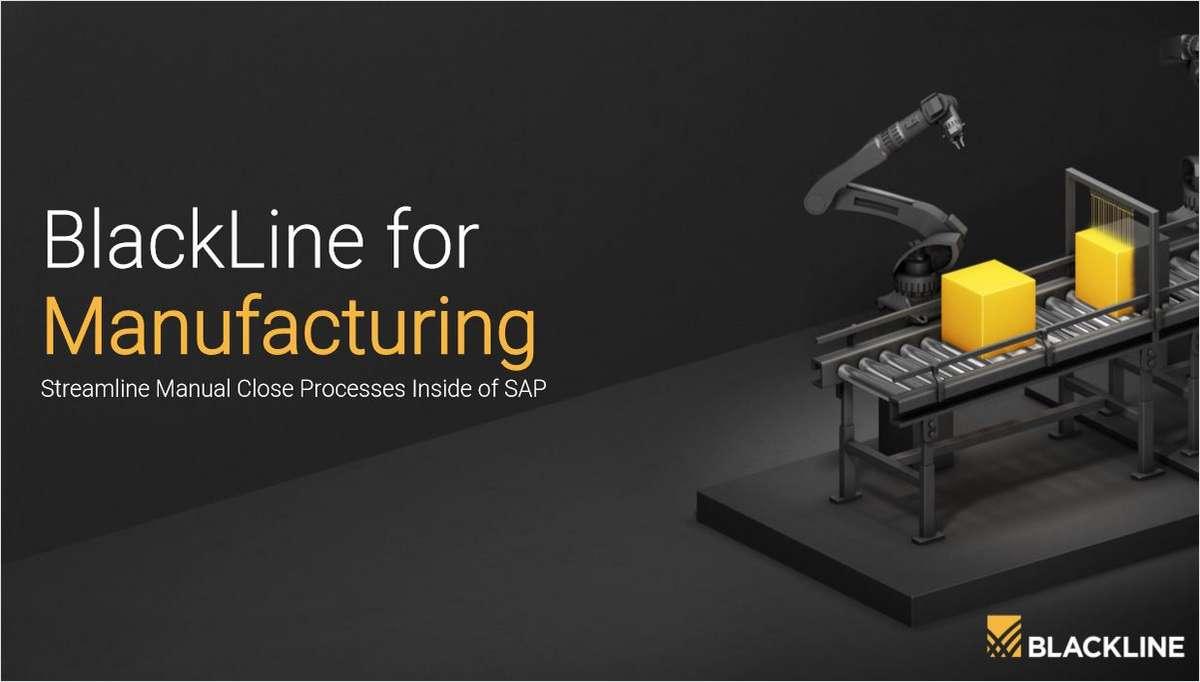 BlackLine for Manufacturing Streamline Manual Close Processes Inside of SAP