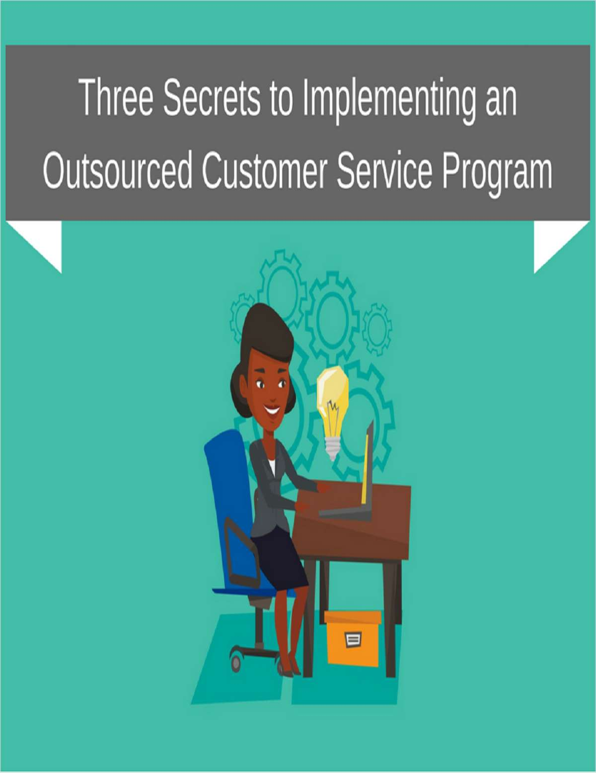 Three Secrets to Implementing an Outsourced Customer Service Program
