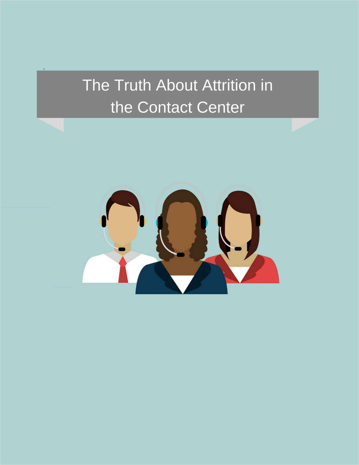 The Truth About Attrition in the Contact Center