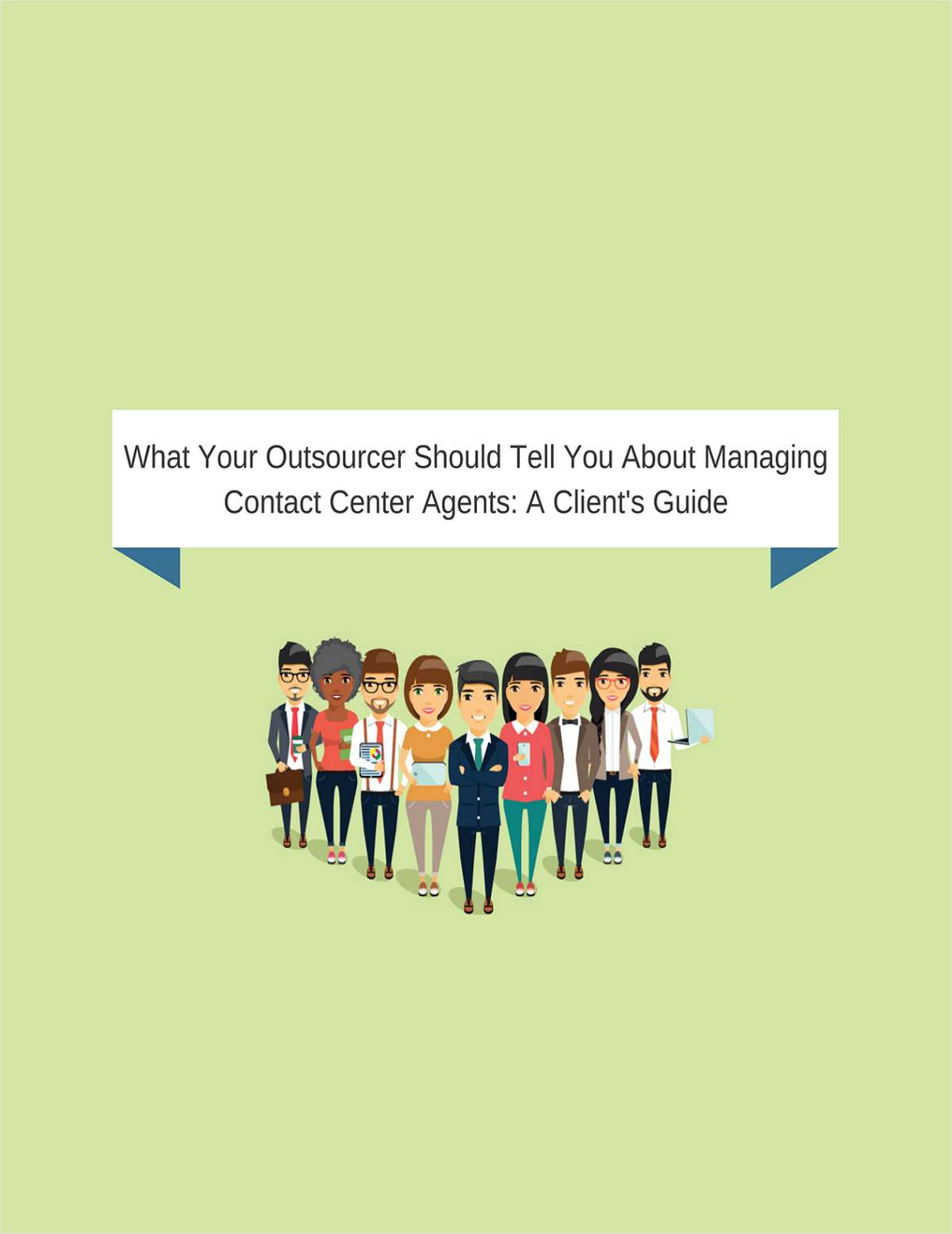 What Your Outsourcer Should Tell You About Managing Contact Center Agents: A Client's Guide