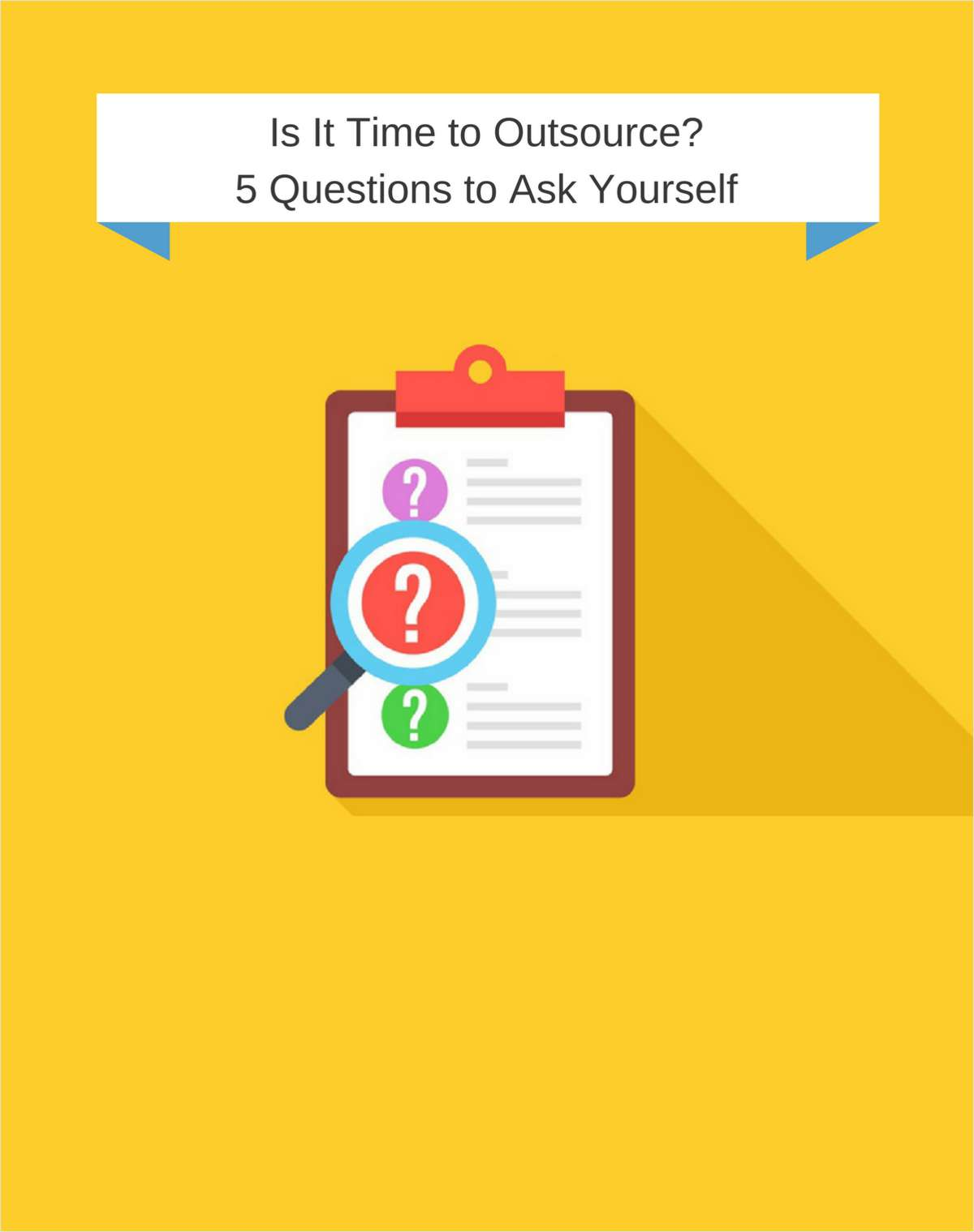 Is It Time to Outsource? 5 Questions to Ask Yourself