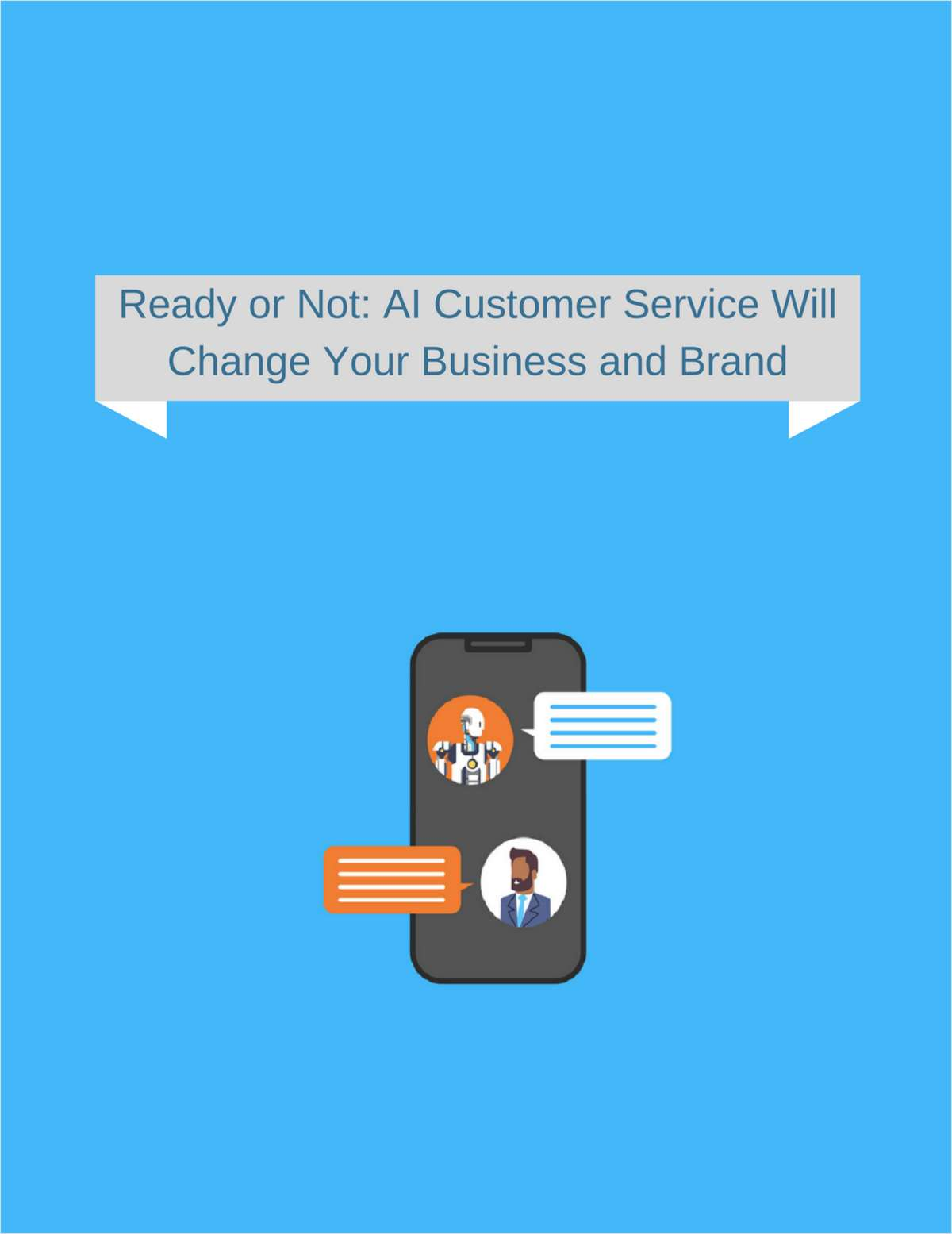 Ready or Not: AI Customer Service Will Change Your Business and Brand