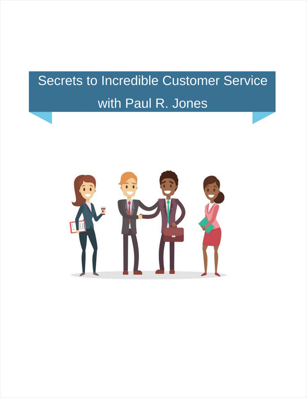 Secrets to Incredible Customer Service with Paul R. Jones
