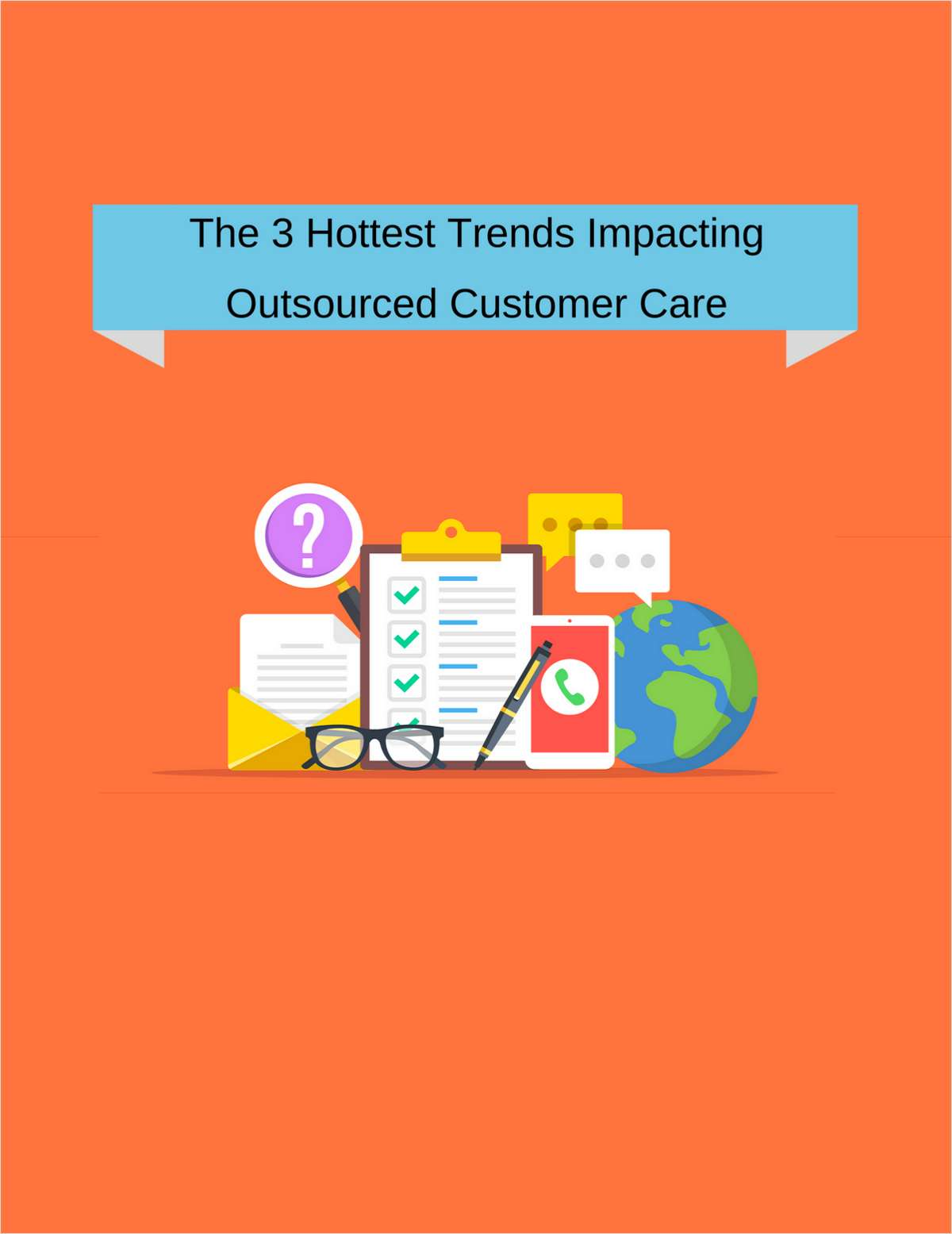 The 3 Hottest Trends Impacting Outsourced Customer Care