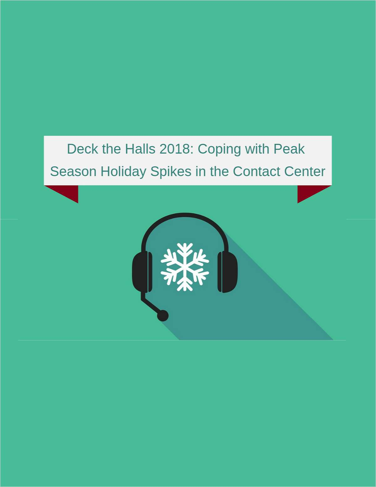 Deck the Halls 2018: Coping with Peak Season Holiday Spikes in the Contact Center