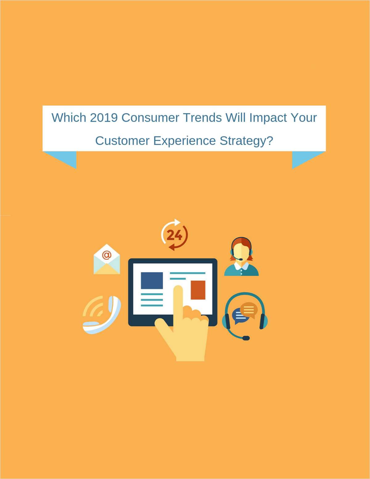 Which 2019 Consumer Trends Will Impact Your Customer Experience Strategy?