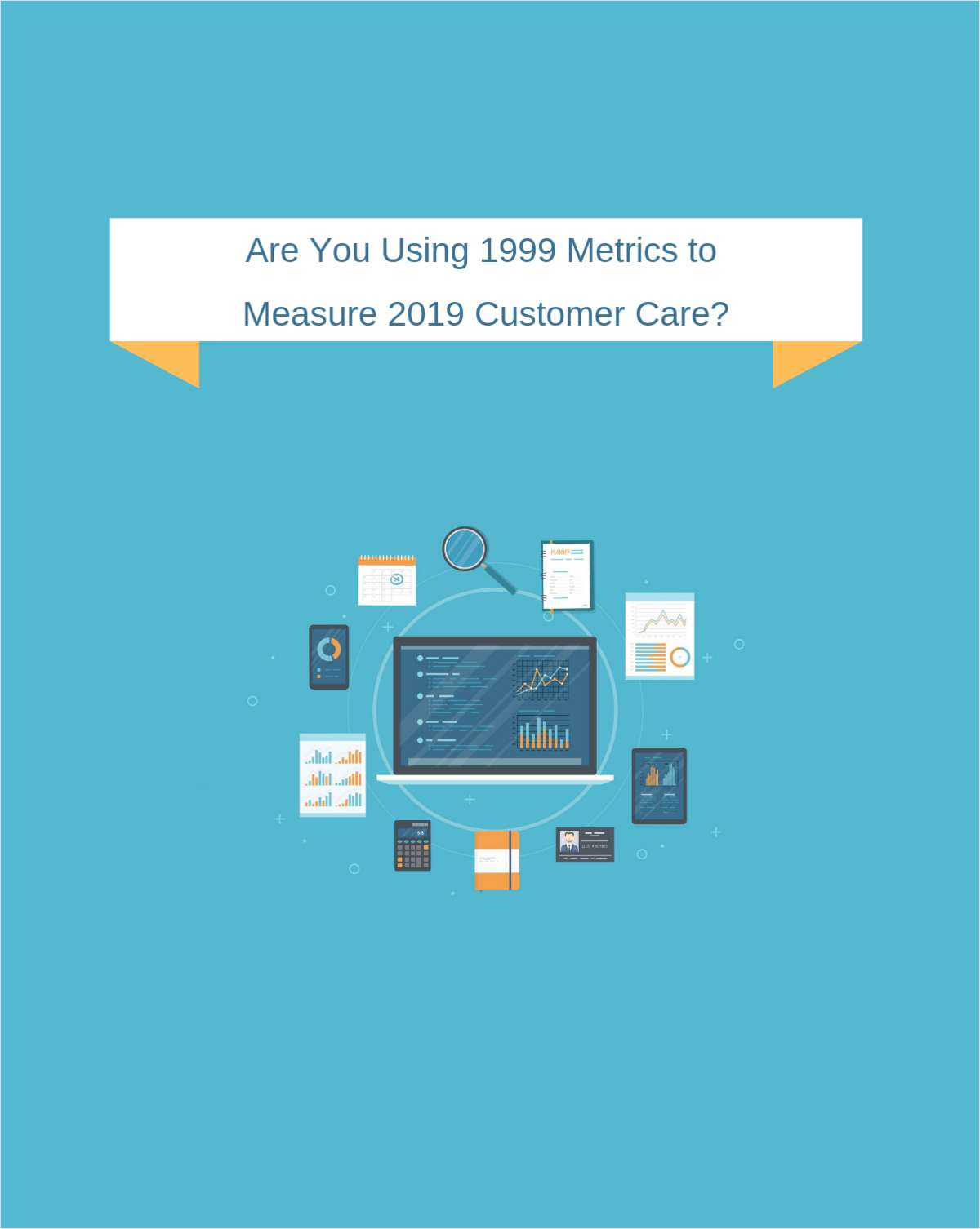 Are You Using 1999 Metrics to Measure 2019 Customer Care?