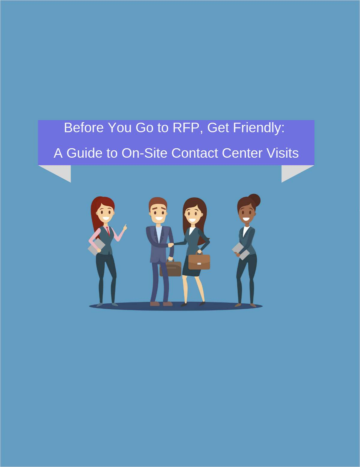 Before You Go to RFP, Get Friendly: A Guide to On-Site Contact Center Visits
