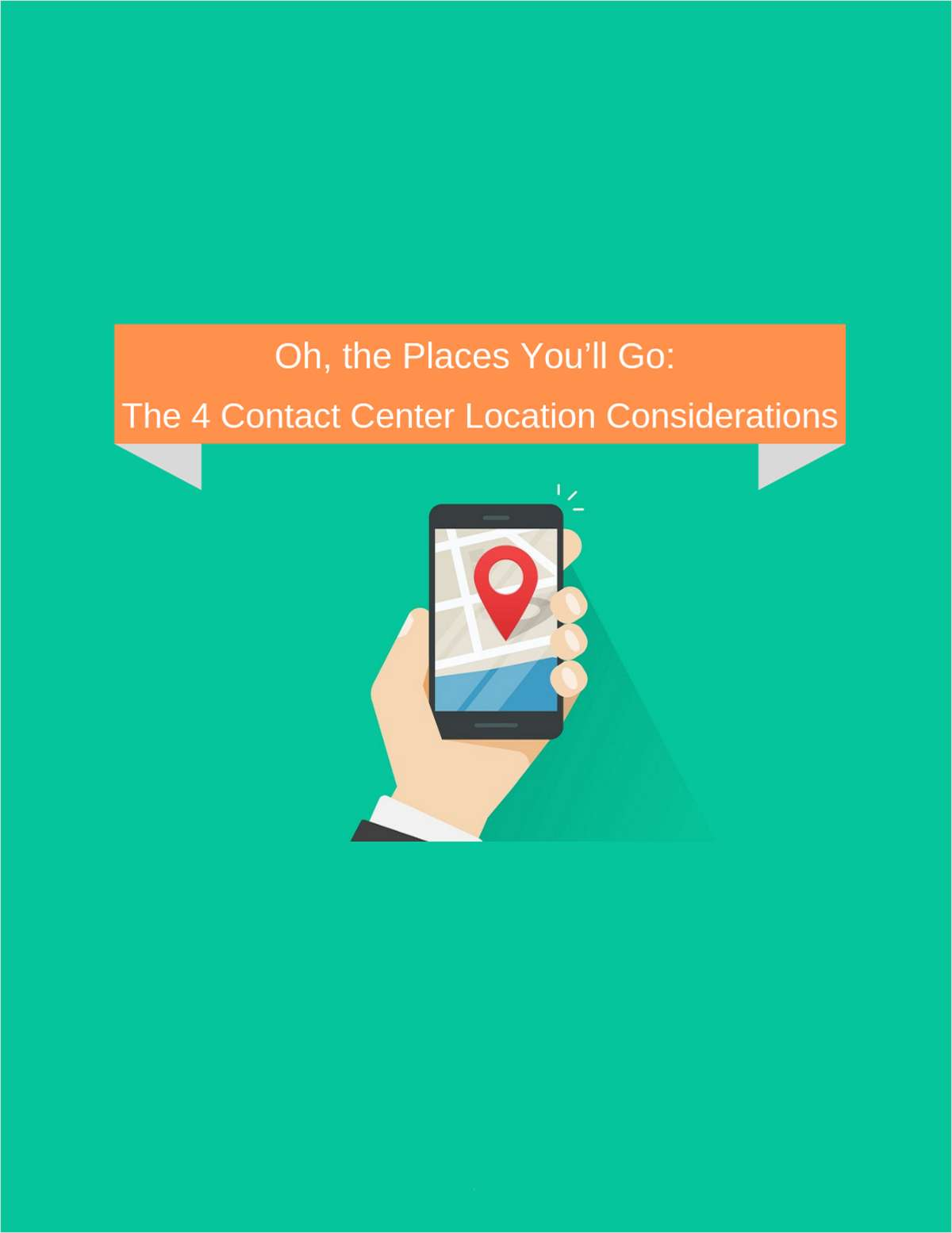 Oh, the Places You'll Go: The 4 Contact Center Location Considerations