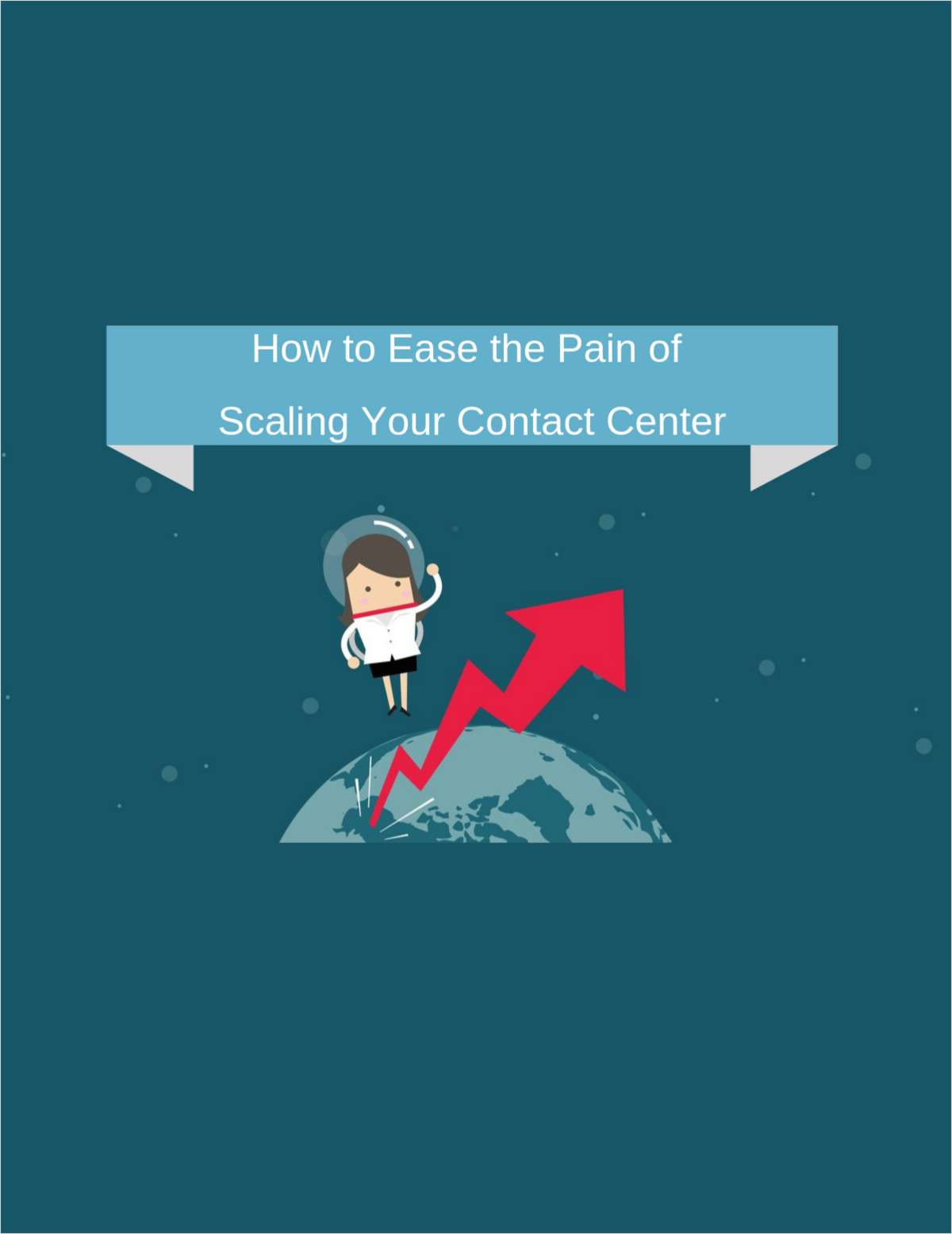 How to Ease the Pain of Scaling Your Contact Center