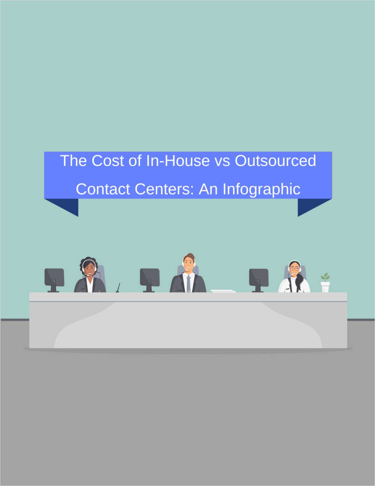 The Cost of In-House vs Outsourced Contact Centers: An Infographic