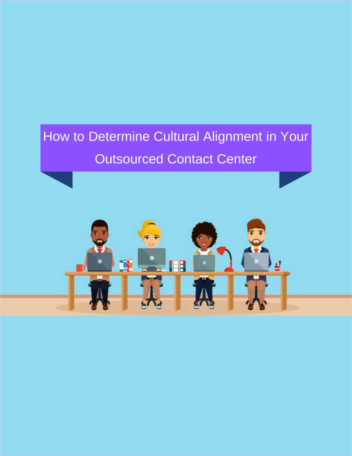 How to Determine Cultural Alignment in Your Outsourced Contact Center