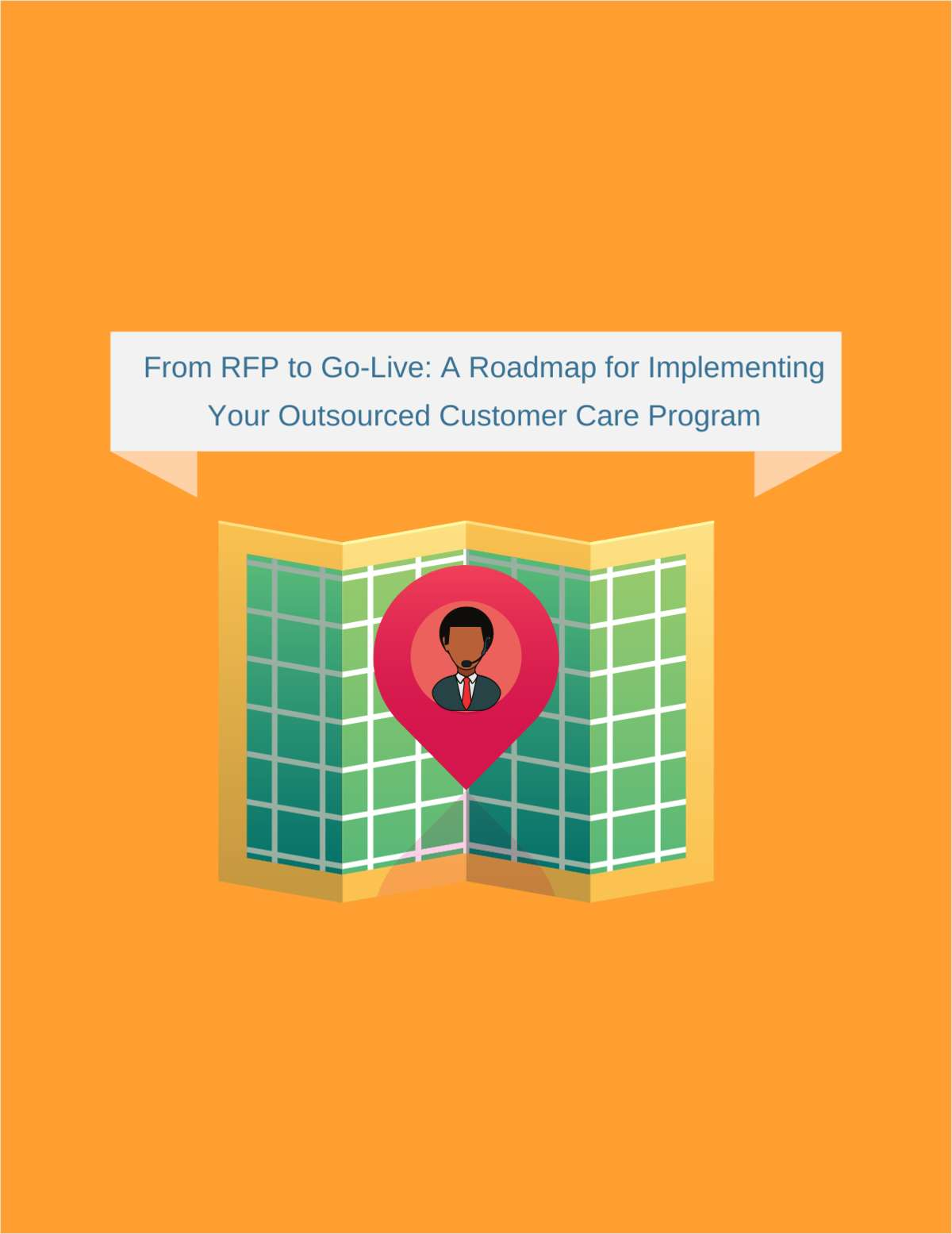 From RFP to Go-Live: A Roadmap for Implementing Your Outsourced Customer Care Program