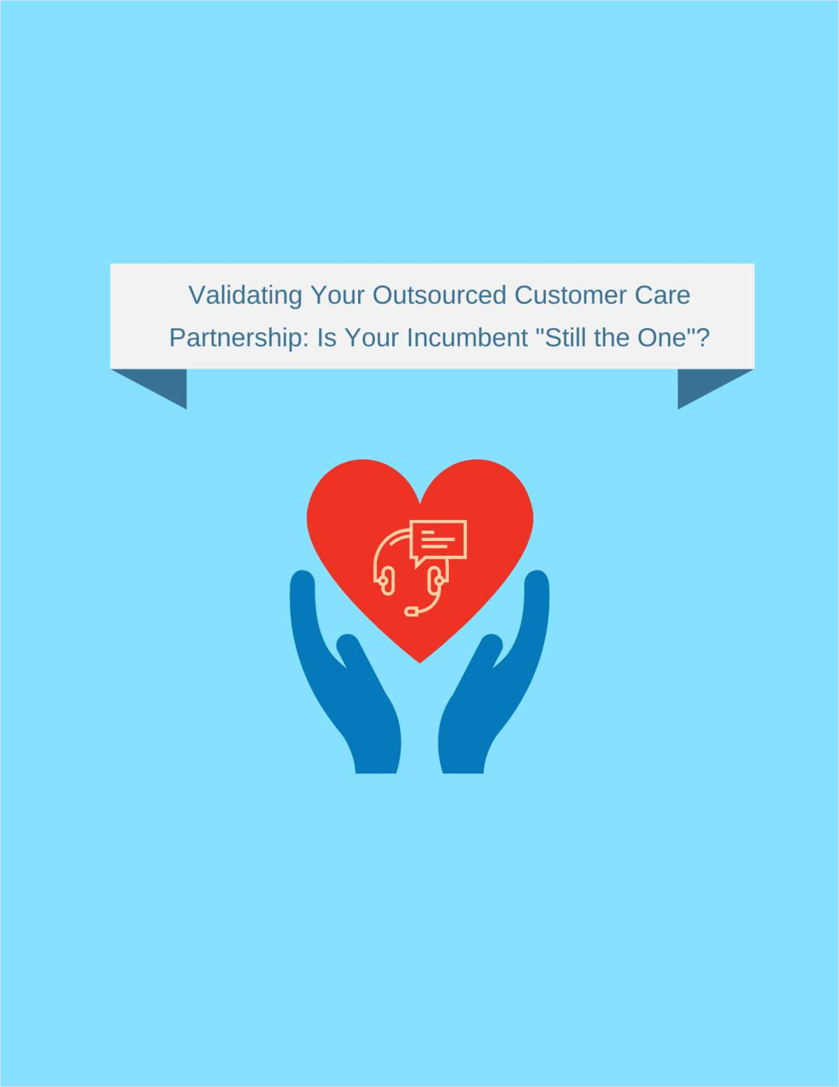 Validating Your Outsourced Customer Care Partnership: Is Your  Incumbent 'Still the One'?