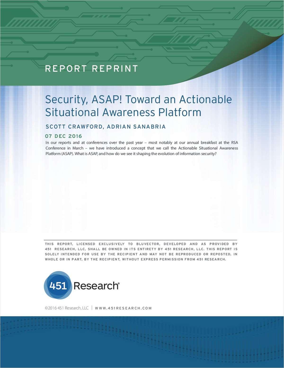 Security, ASAP! Toward an Actionable Situational Awareness Platform