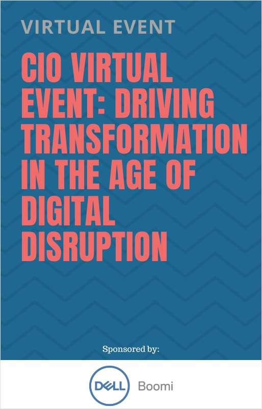 CIO Virtual Event: Driving Transformation in the Age of Digital Disruption
