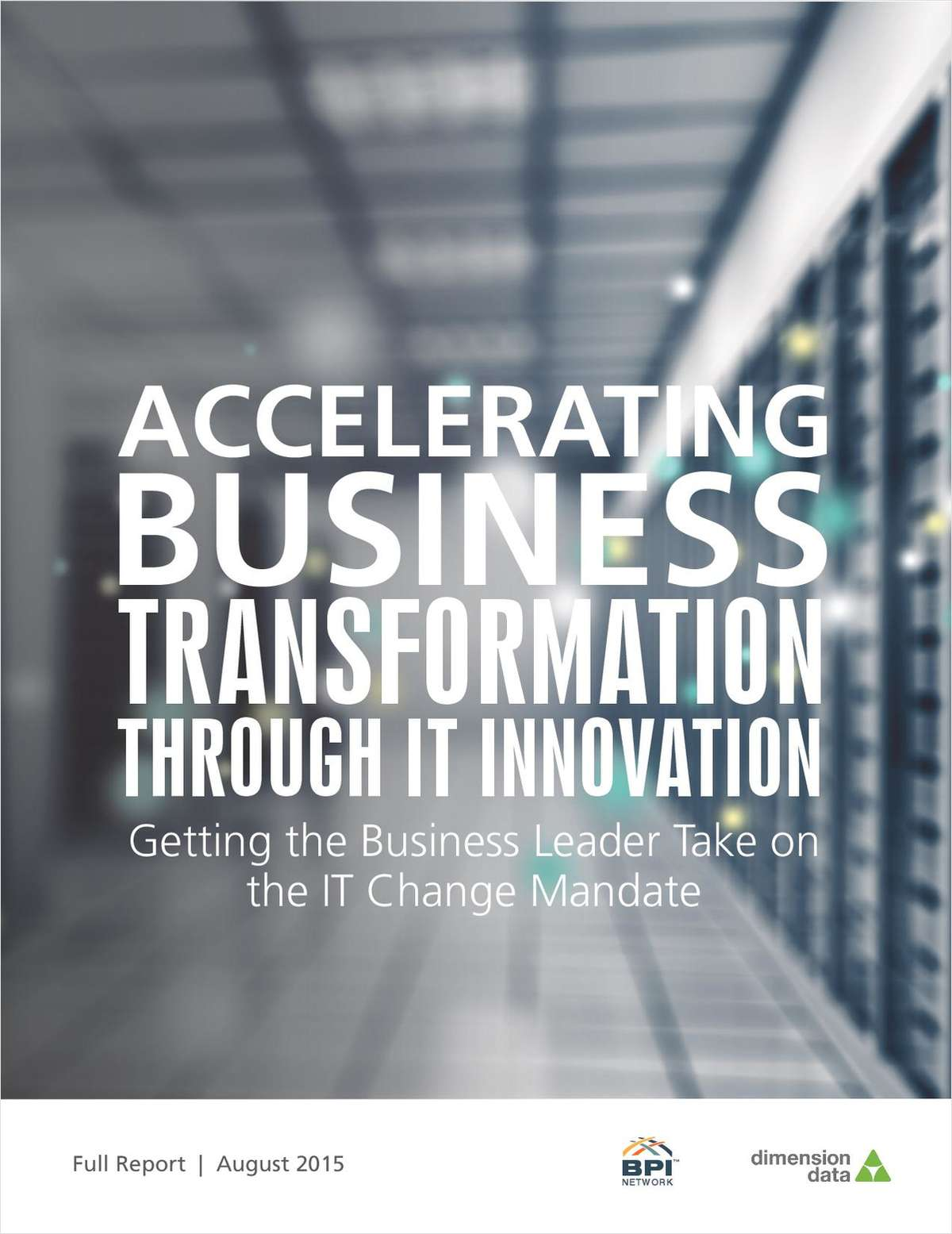 Accelerating Business Transformation Through IT Innovation: Getting the Business Leader Take on the IT Change Mandate (Valued at $199)