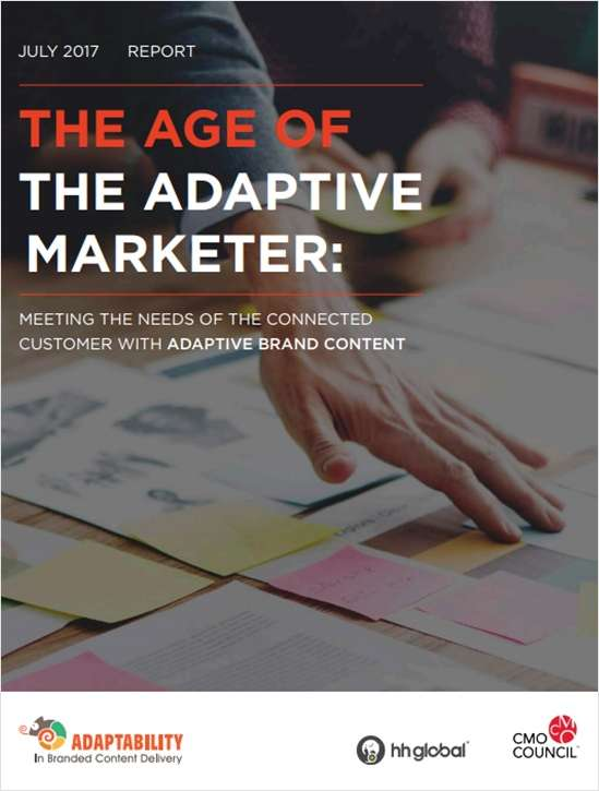 The Age of the Adaptive Marketer - Meeting the Needs of the Connected Customer with Adaptive Brand Content