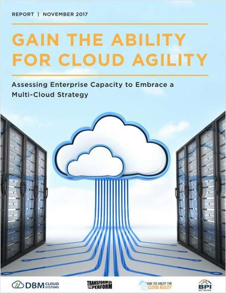 Gain the Ability for Cloud Agility - Examining CIO and CTO Cloud Strategies for 2018