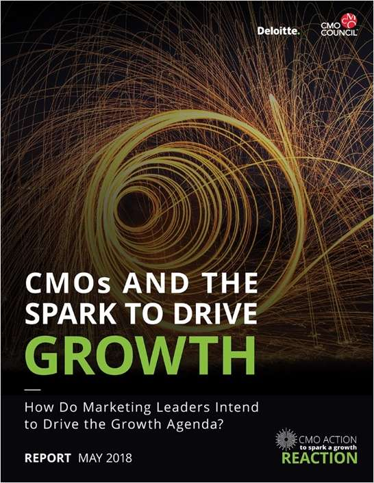 CMOs and the Spark to Drive Growth - How Do Marketing Leaders Intend to Drive the Growth Agenda?