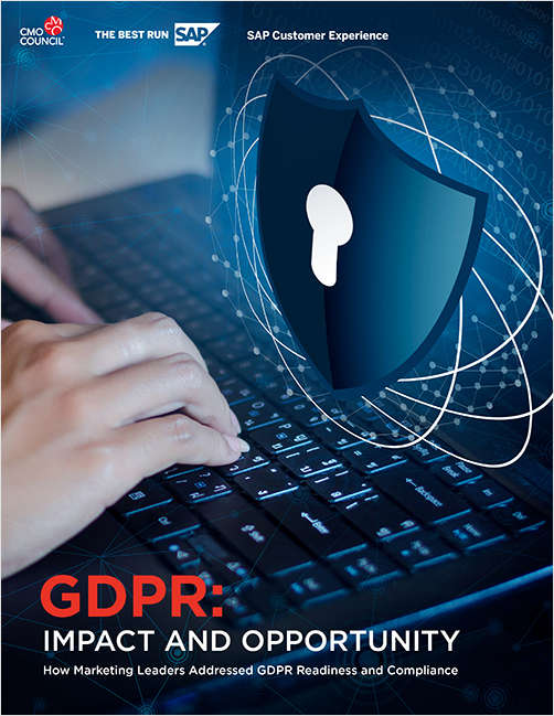 GDPR: Impact and Opportunity - How Marketing Leaders Addressed GDPR Readiness and Compliance