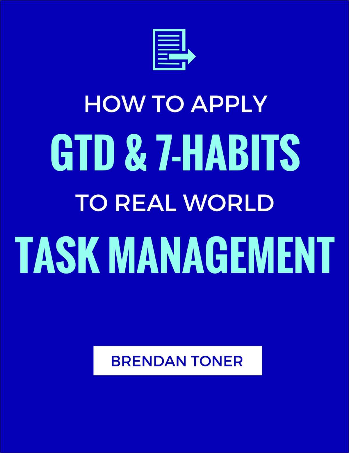 How to Apply GTD & 7-Habits to Real World Task Management