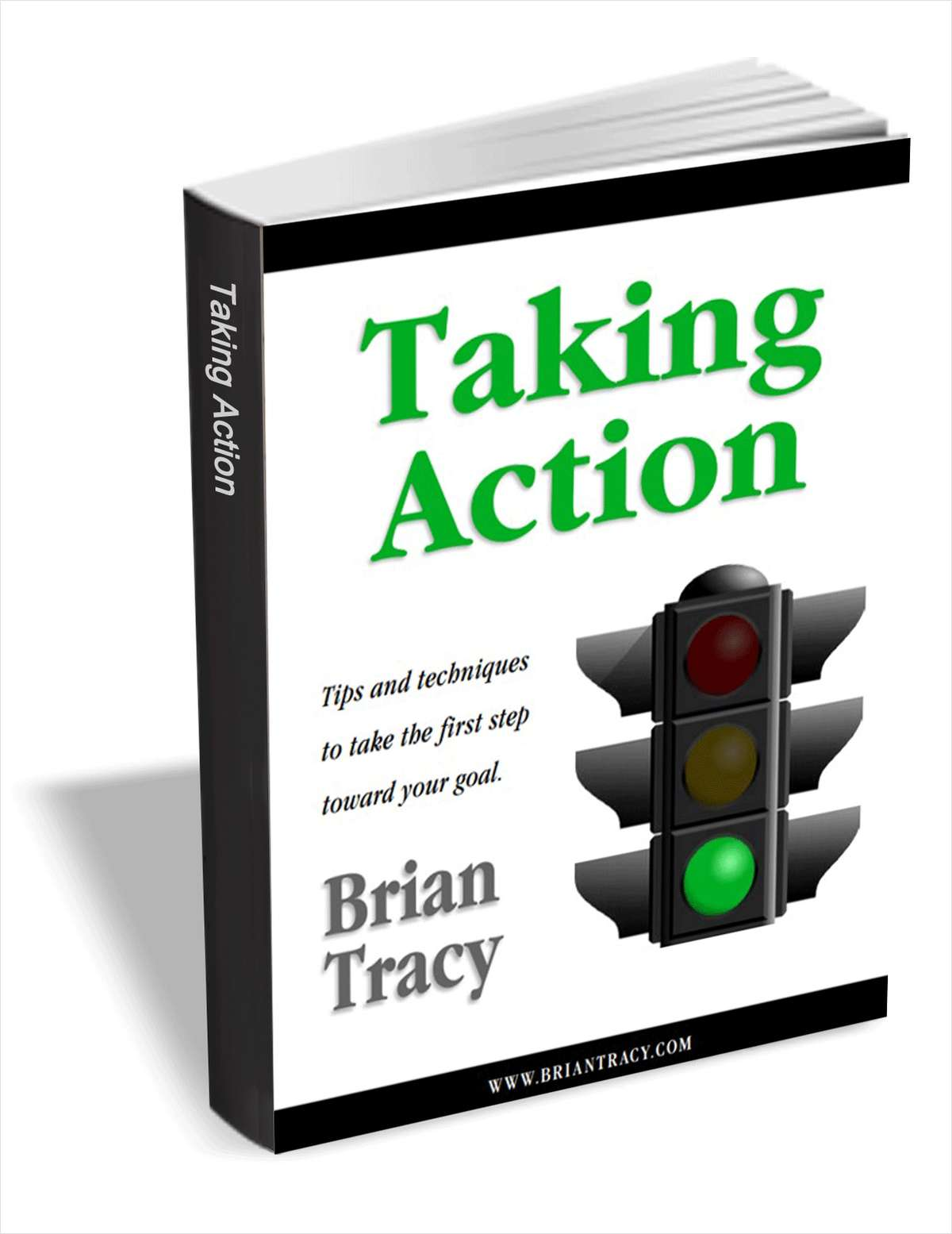 Taking Action - Tips and Techniques to Take the First Step Toward Your Goal