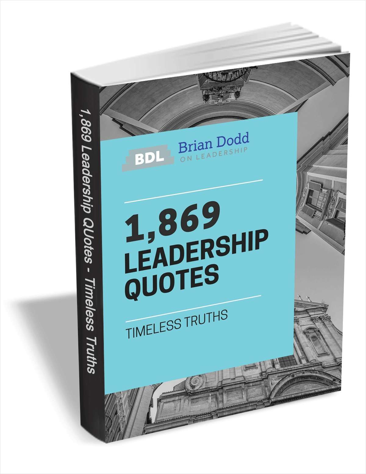 1,869 Leadership Quotes - Timeless Truths