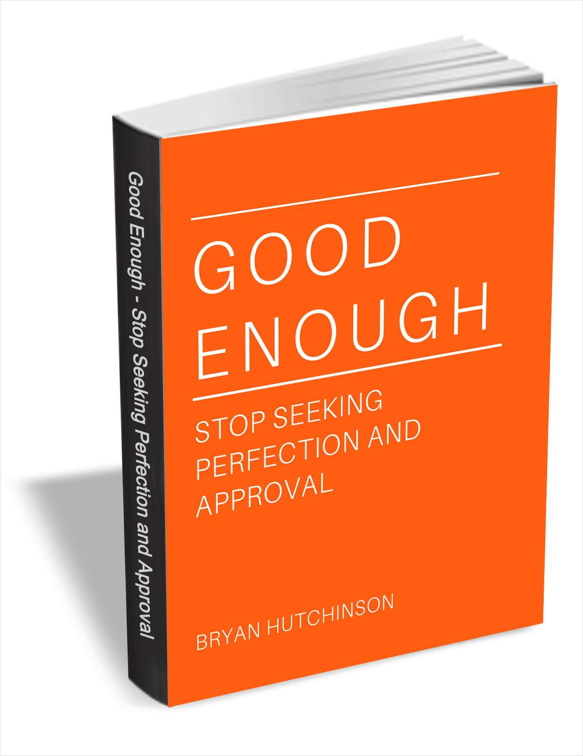 Good Enough - Stop Seeking Perfection and Approval