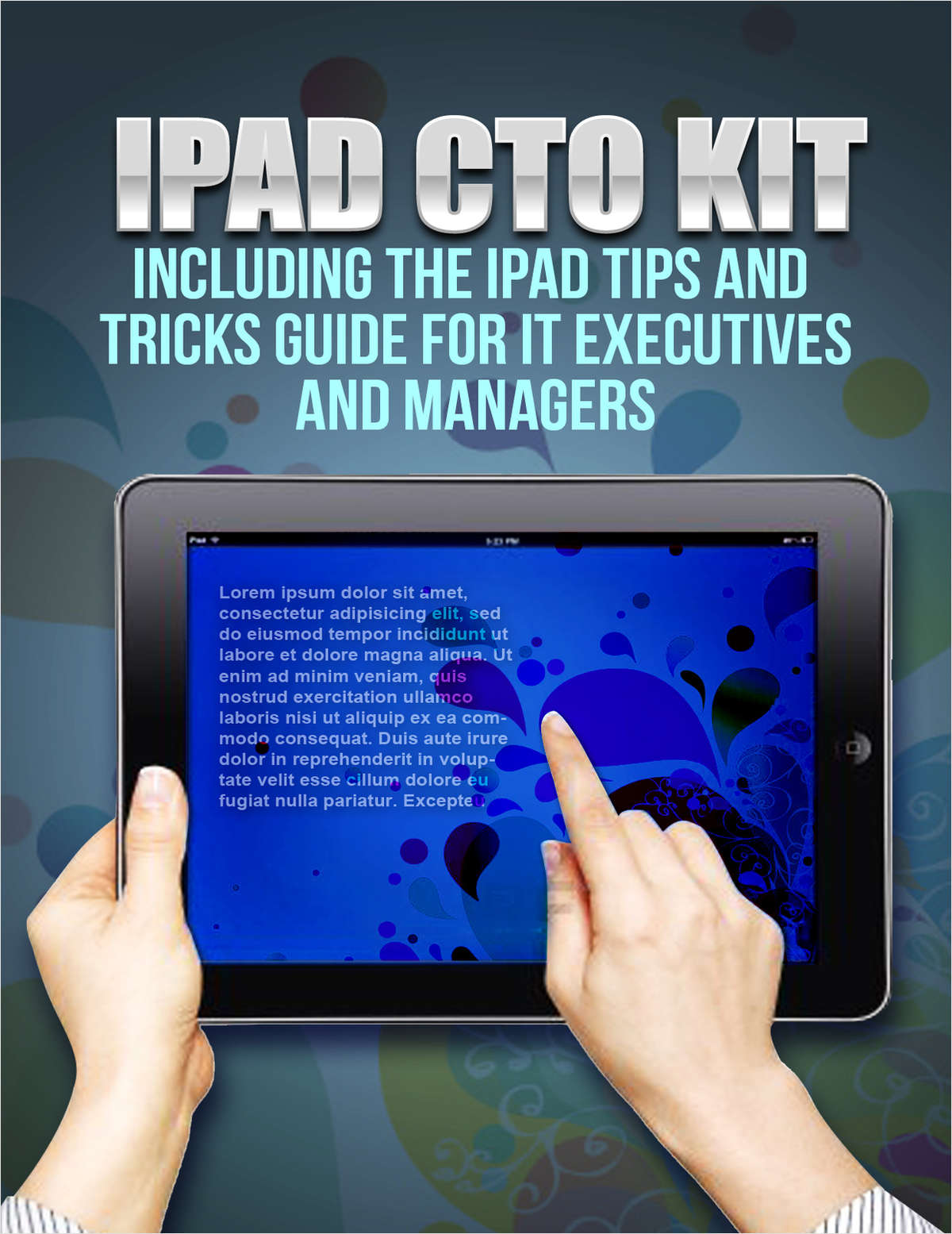 iPad CTO Kit - including the iPad Tips and Tricks Guide for IT Executives and Managers