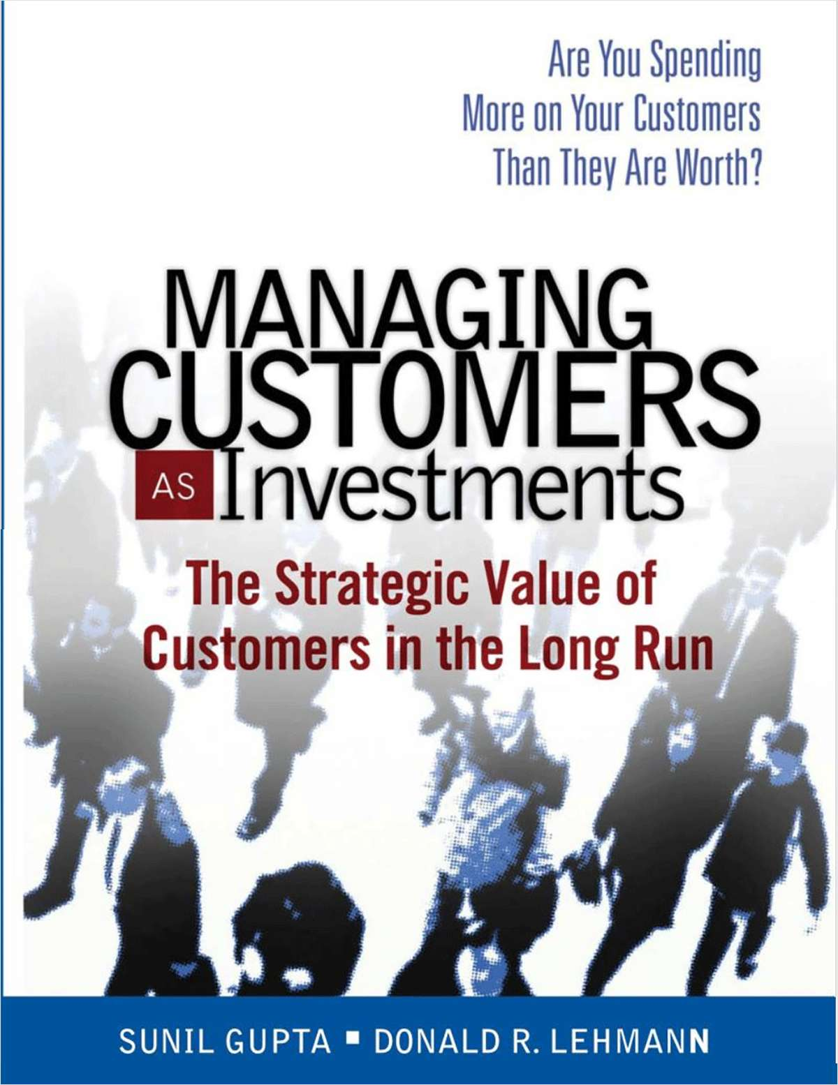 Managing Customers as Investments Research Kit - Includes a Free $8.50 Book Summary