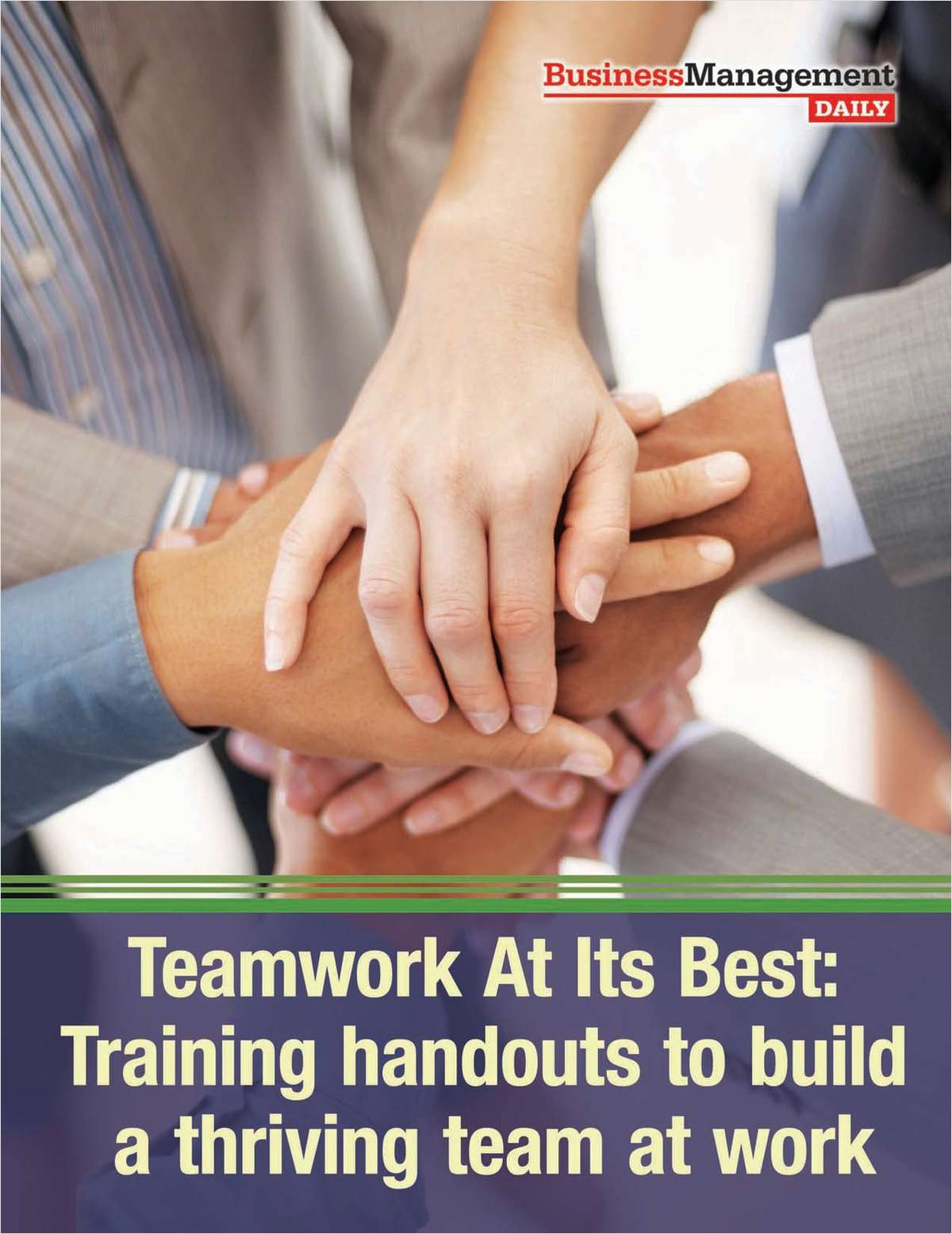 Teamwork At Its Best: Training Handouts to Build a Thriving Team at Work