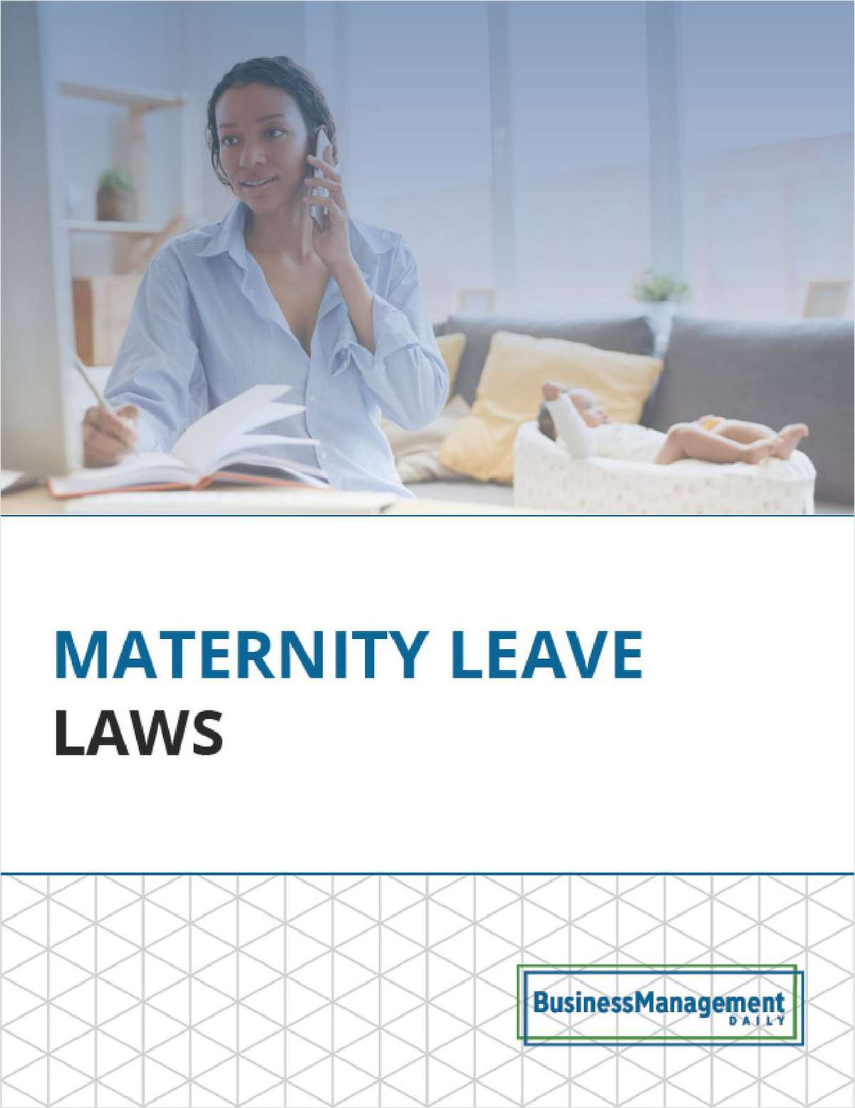 HR Guide for Maternity Leave Laws -- With FREE Sample Leave Policy
