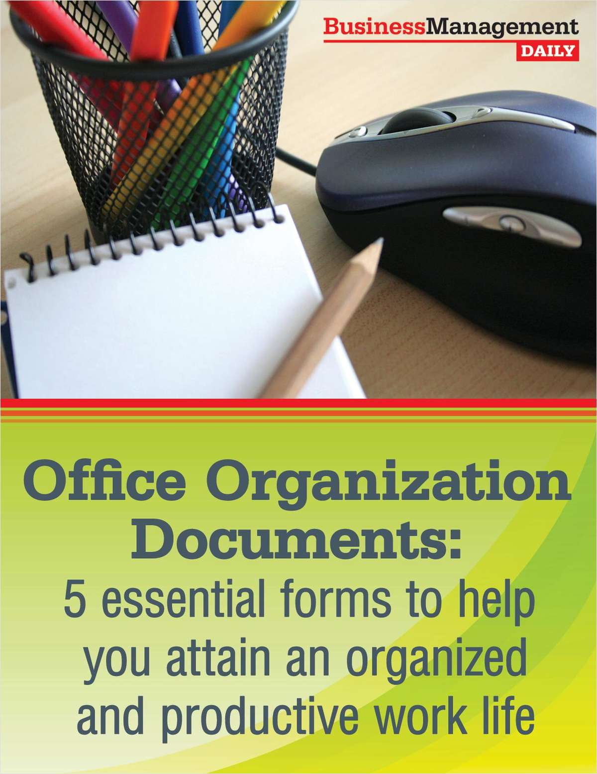 Office Organization Documents: 5 Essential Forms to Help You Attain an Organized and Productive Work Life
