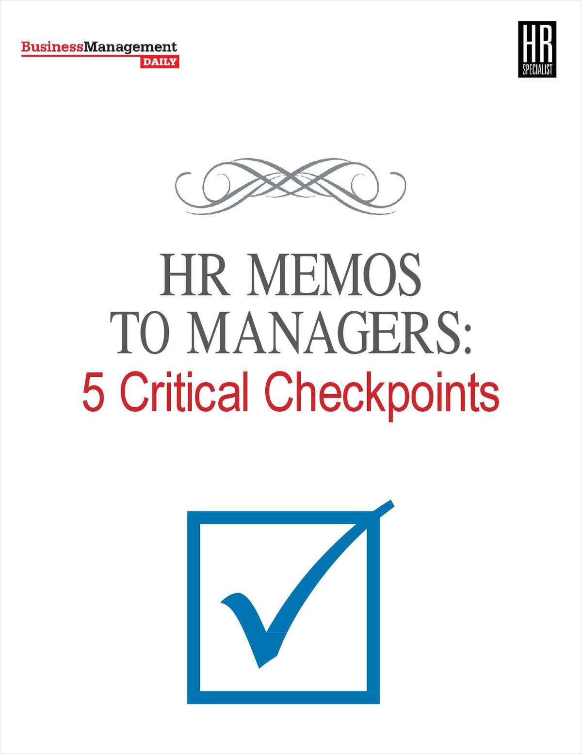 HR Memos to Managers: 5 Critical Checkpoints    Use these 5 critical checkpoints to address human resource concerns. Learn More >