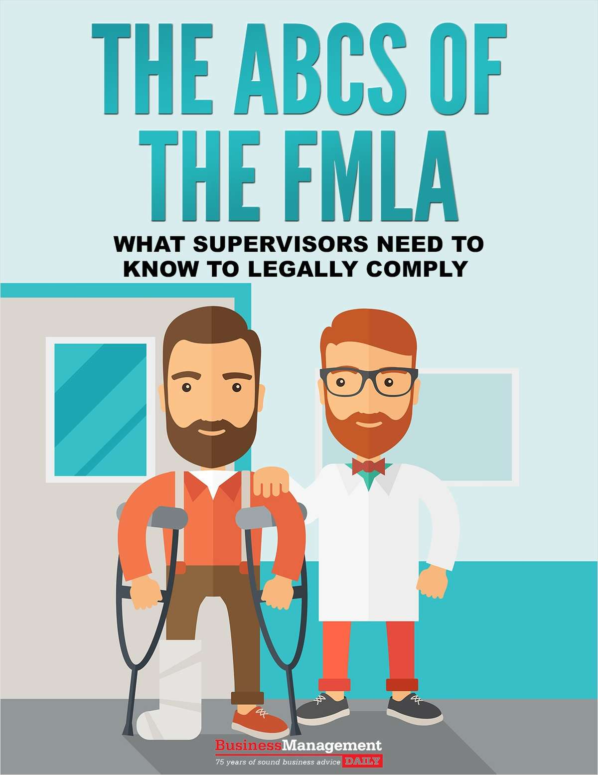 The ABCs of the FMLA - What Supervisors Need to Know to Legally Comply