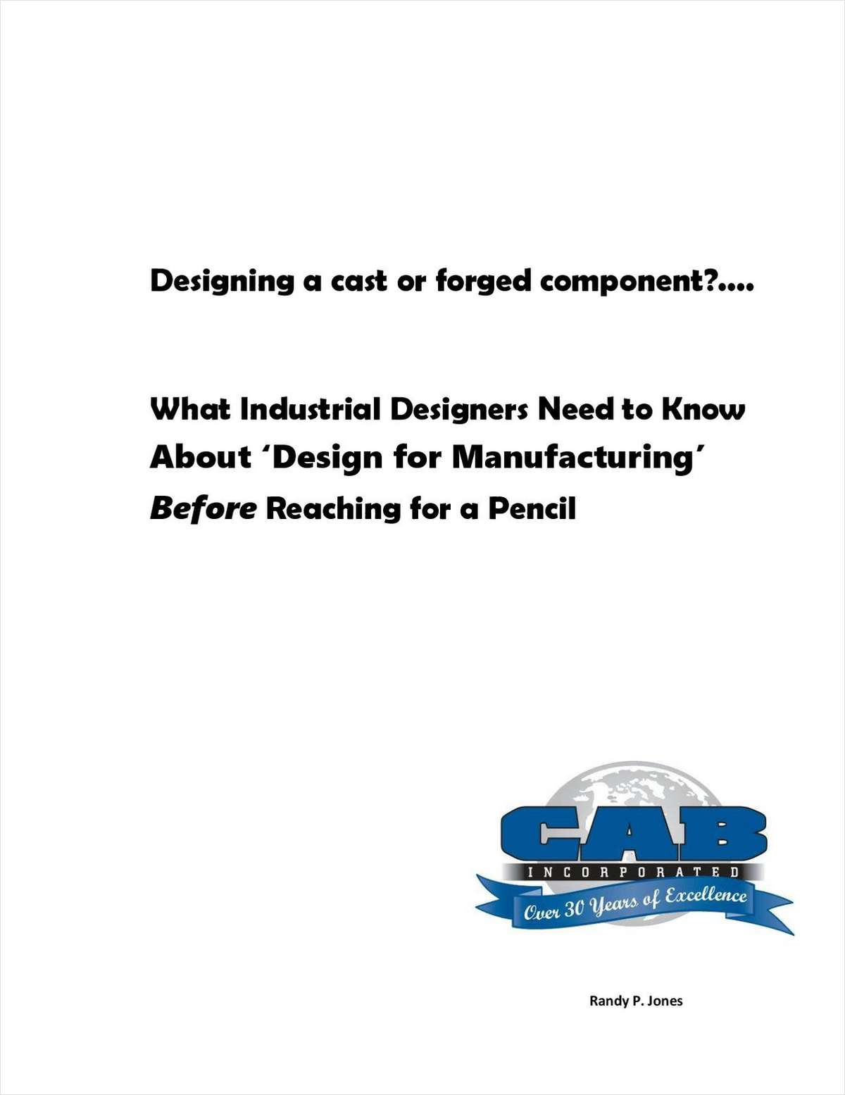 Designing a Cast or Forged Component?  What Industrial Designers Need to Know About 'Design for Manufacturing' Before Reaching for a Pencil.