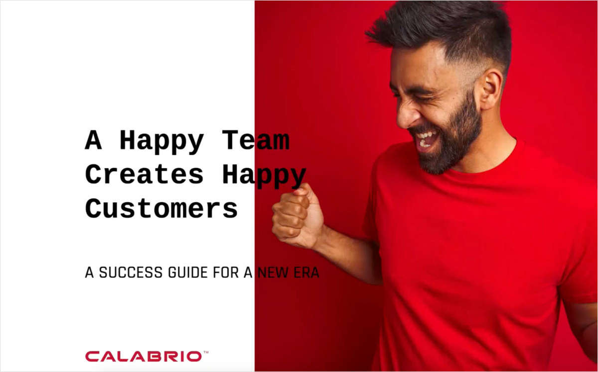 A Happy Team Creates Happy Customers: A Success Guide for the New Era