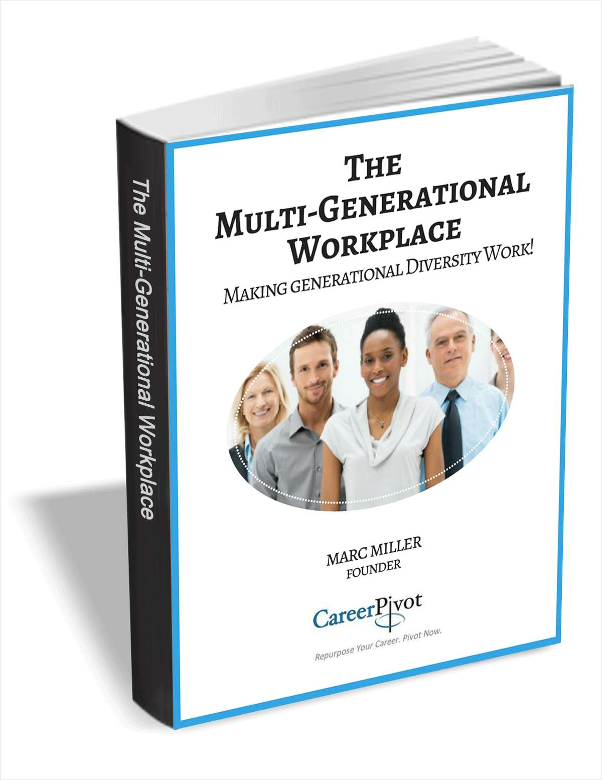 The Multi-Generational Workplace - Making Generational Diversity Work