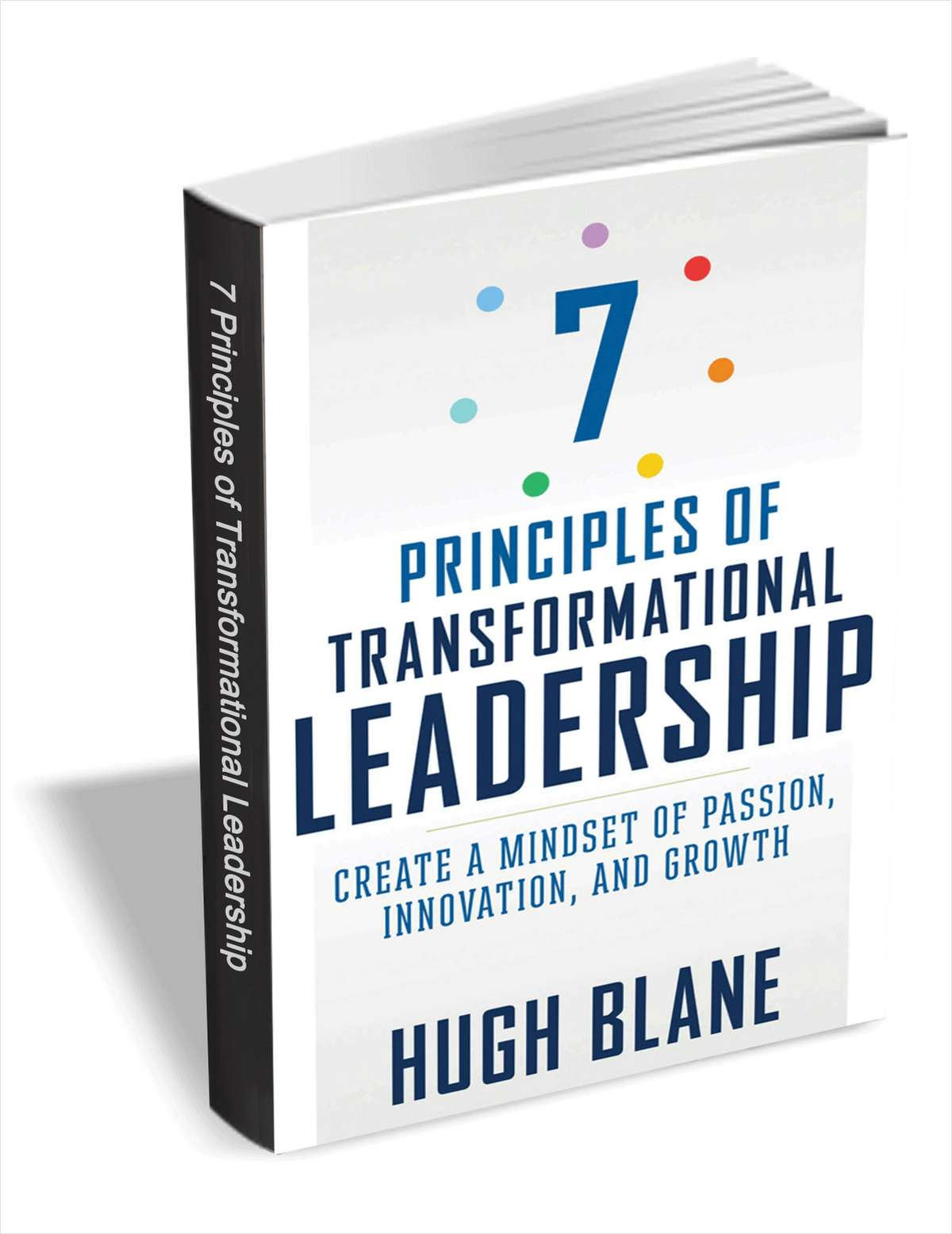 7 Principles of Transformational Leadership ($17 Value) FREE For a Limited Time