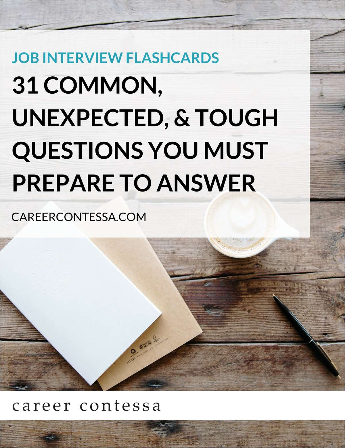 Job Interview Flashcards - 31 Common, Unexpected, & Tough Questions You Must Prepare to Answer