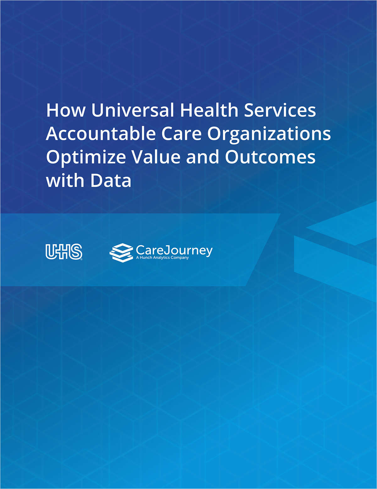 How Universal Health Services (UHS) Accountable Care Organizations Optimize Value and Outcomes with Data