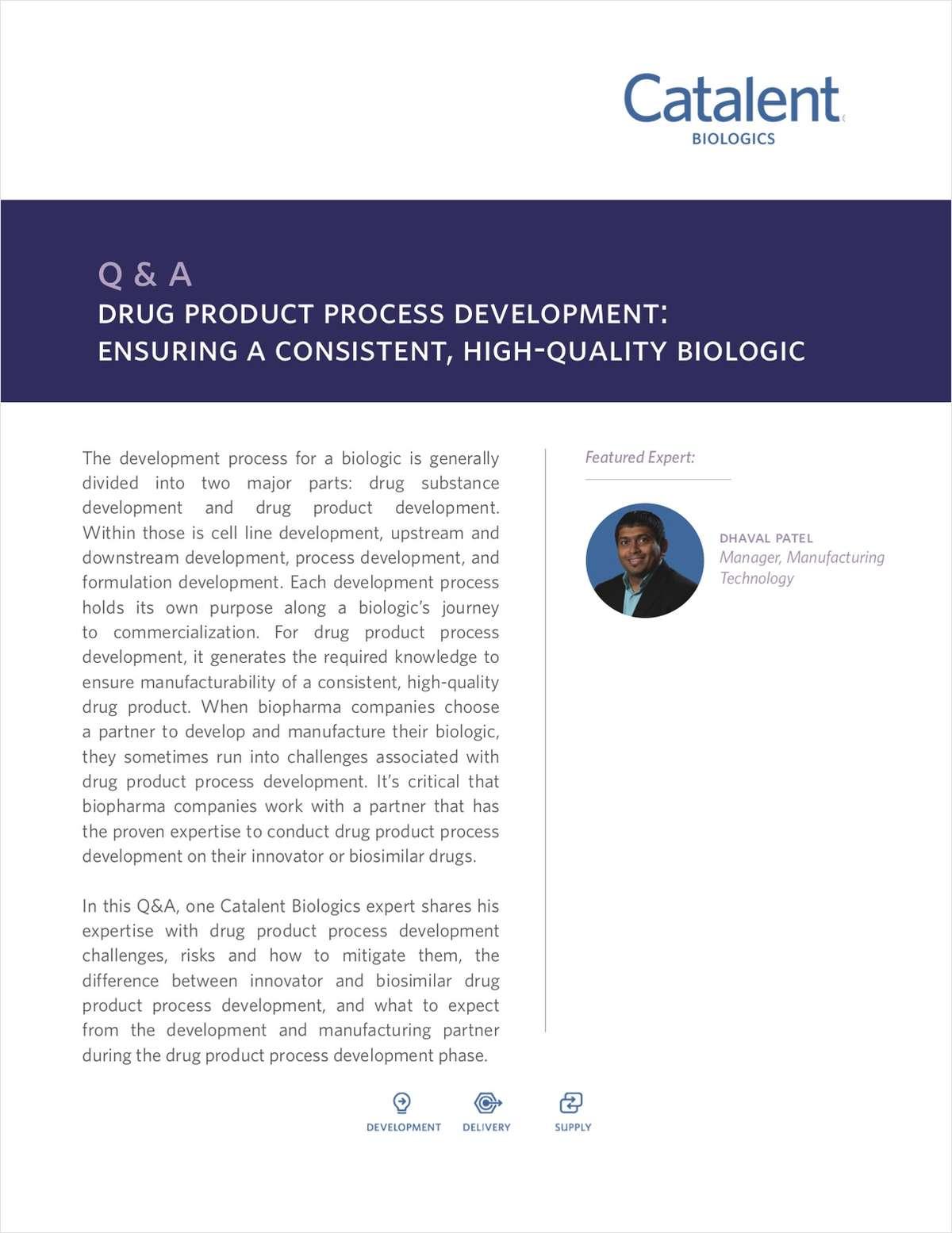 Drug Product Process Development: Ensuring a Consistent, High-quality Biologic