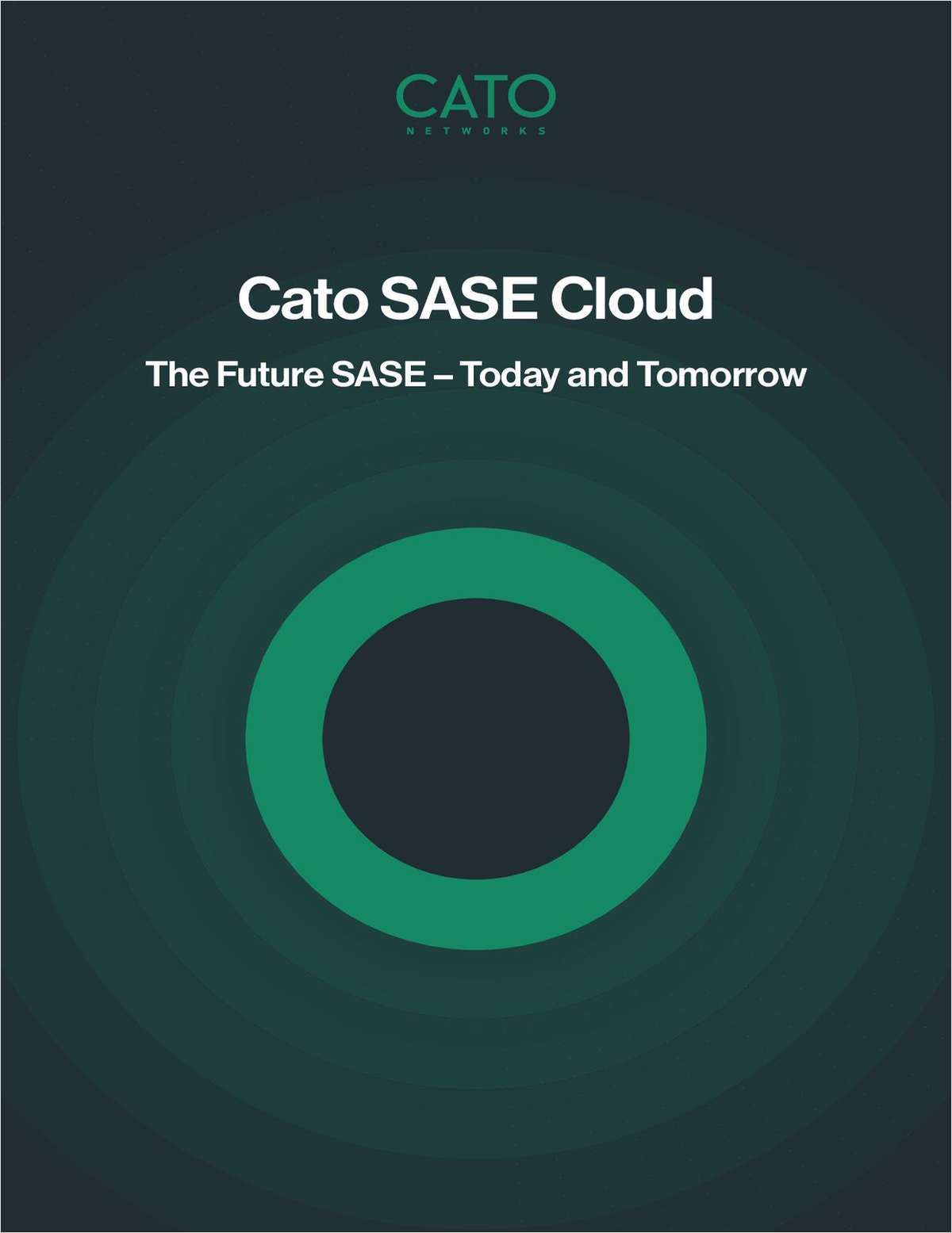 Cato SASE Cloud: The Future SASE -- Today and Tomorrowe