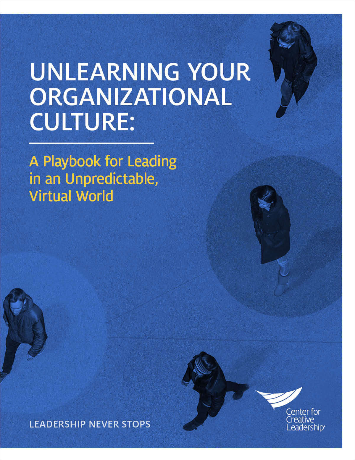 Unlearning Your Organizational Culture: A Playbook for Leading in an Unpredictable, Virtual World