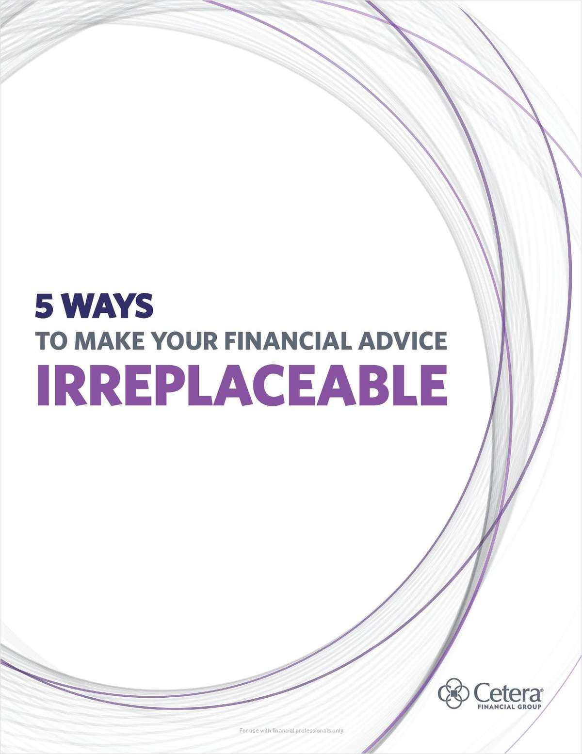 5 Ways to Make Your Financial Advice Irreplaceable