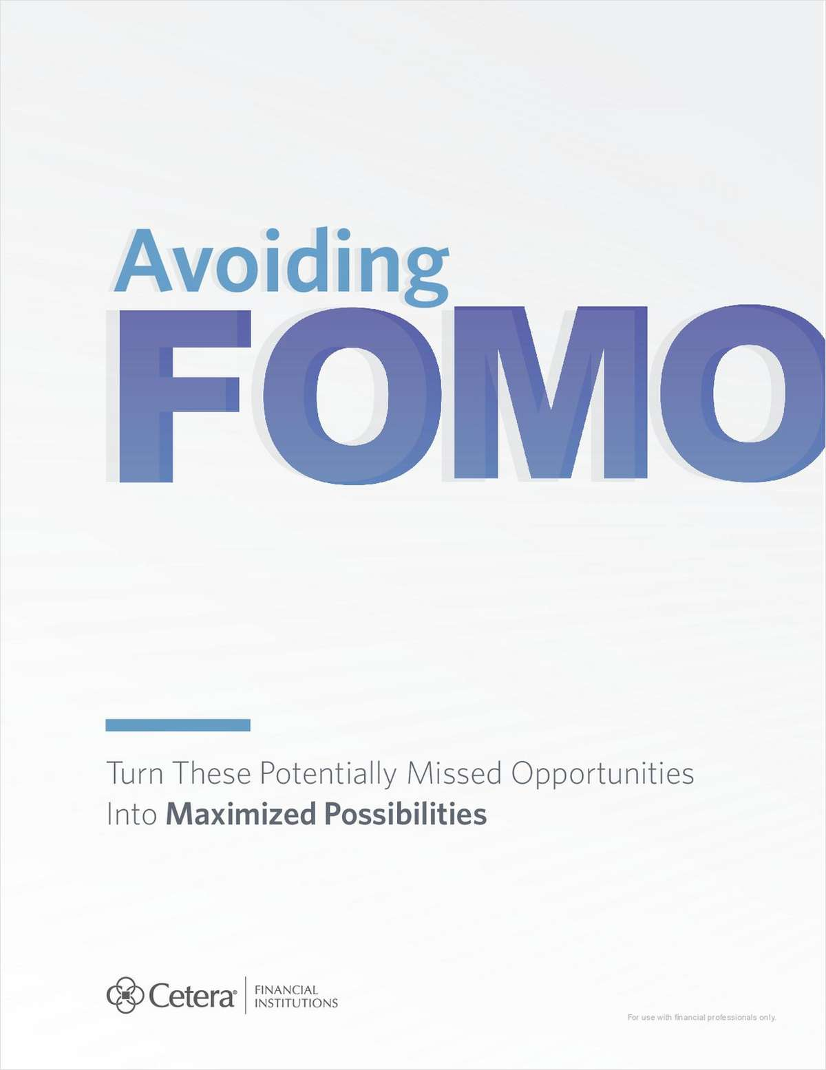 Avoiding FOMO: How CU Advisors can Turn Missed Opportunities into Maximized Possibilities