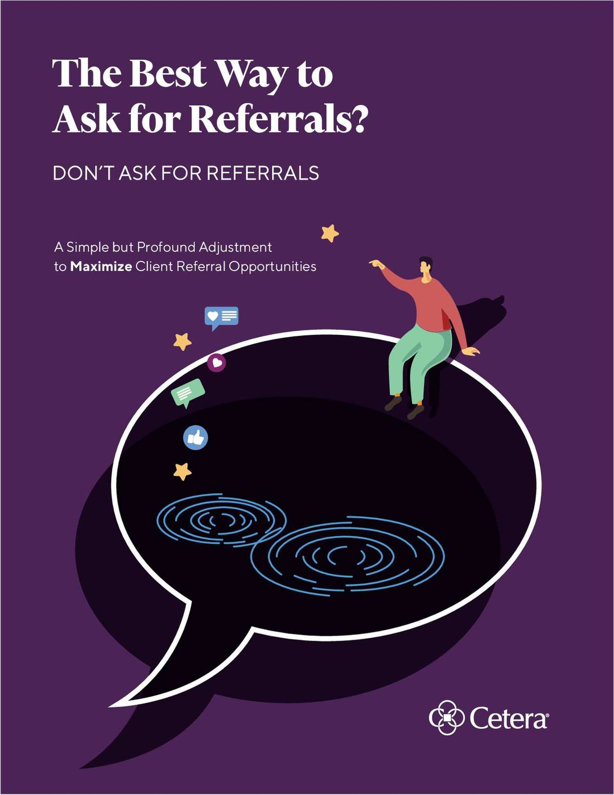 The Best Way to Ask for Referrals? Don't Ask for Referrals